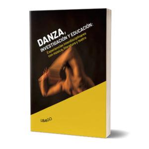 Danza, Investigación y Educación: experiencias interdisciplinares con música, literatura y teatro