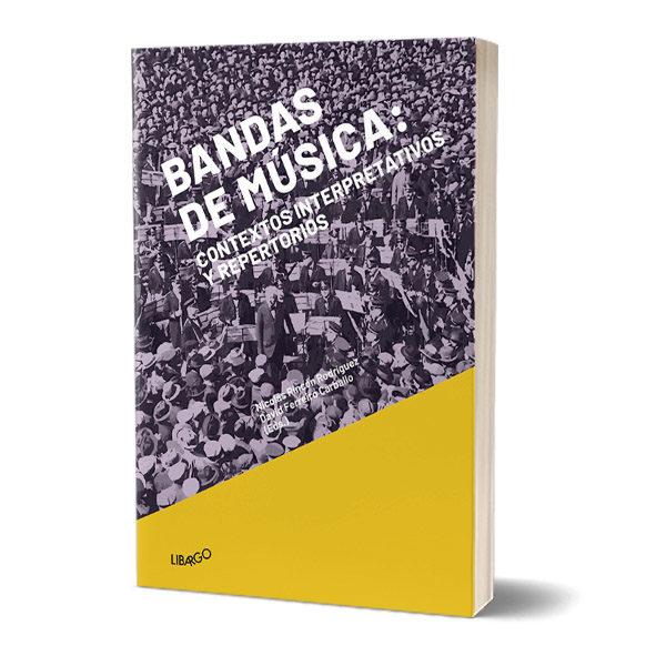 Bandas de música: contextos interpretativos y repertorios