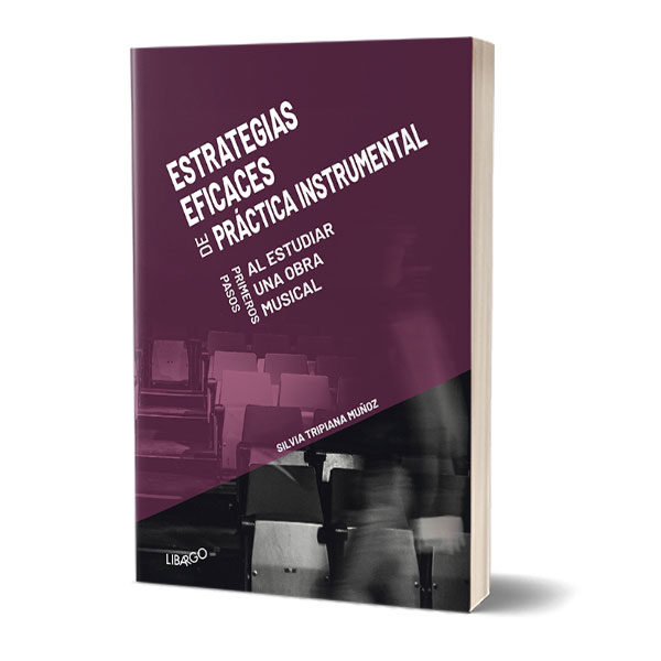 Estrategias eficaces de práctica instrumental. Primeros pasos al estudiar una obra musical